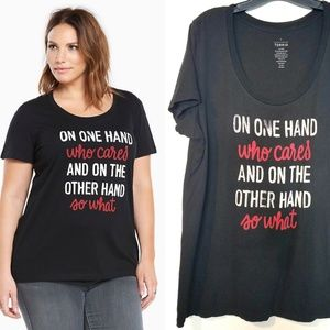 1X Torrid Graphic Tee - Who Cares, So What